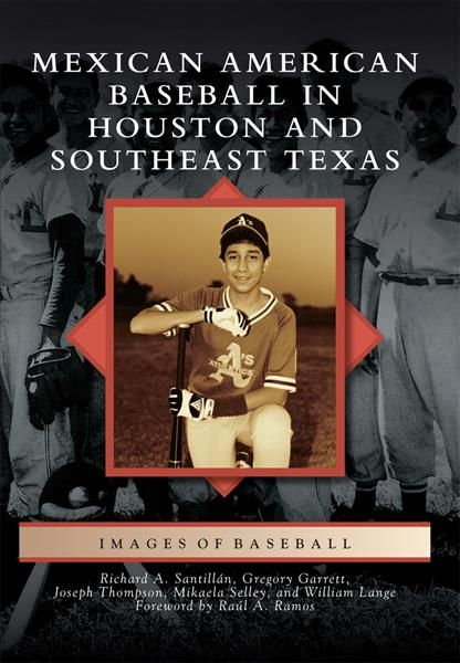 Mexican American Baseball in Houston and Southeast Texas