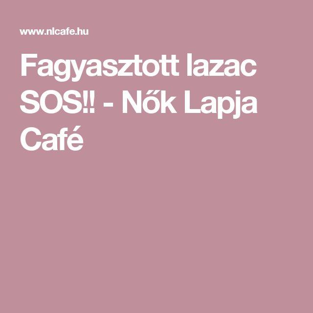 Fagyasztott lazac SOS!! - Nők Lapja Café