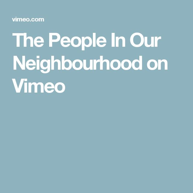 The People In Our Neighbourhood on Vimeo