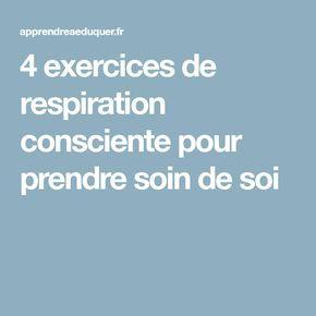 4 exercices de respiration consciente pour prendre soin de soi
