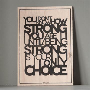 Træskilt - Being Strong
