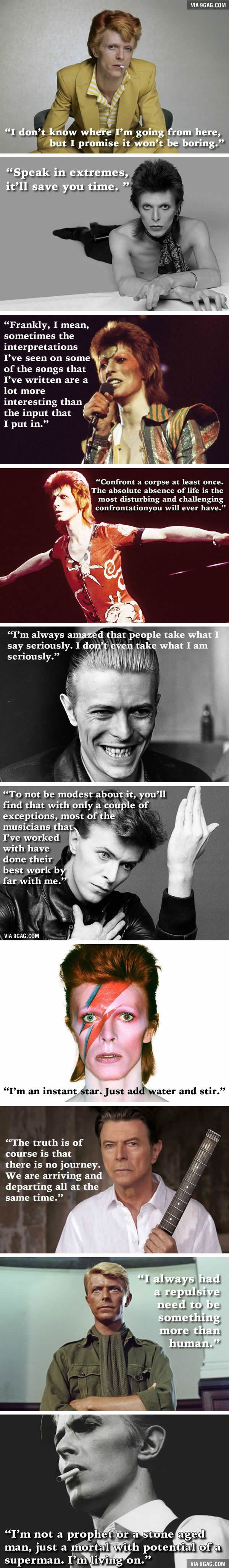 On January 11th, the world wept when we learned that the musical legend, David Bowie, had passed away the day before. Not only was David Bowie an awesome musician, he was a strange and enigmatic man, from way back in his 'Ziggy Stardust' days up to the time he died. And, you can bet that he left behind some insanely quotable nuggets of wisdom throughout the years! Take a look!