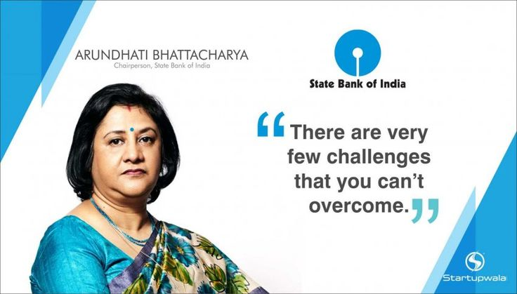 Arundhati Bhattacharya  Chairperson, State Bank of India  For being one of the most powerful women in the world and making everyone realize the power of a women.