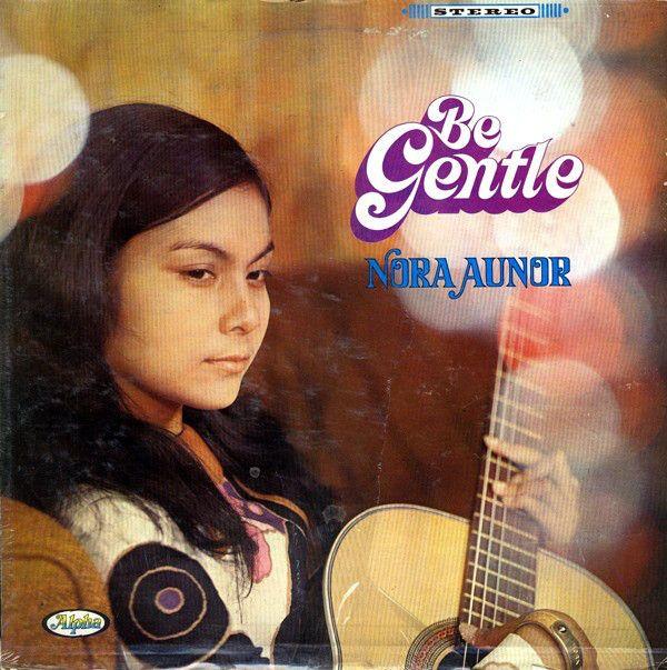 Nora Aunor - Be Gentle 1972