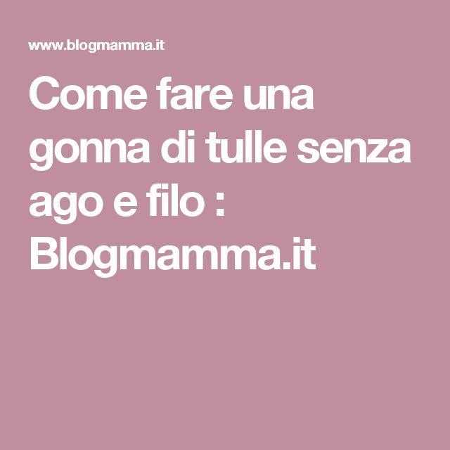 Come fare una gonna di tulle senza ago e filo : Blogmamma.it