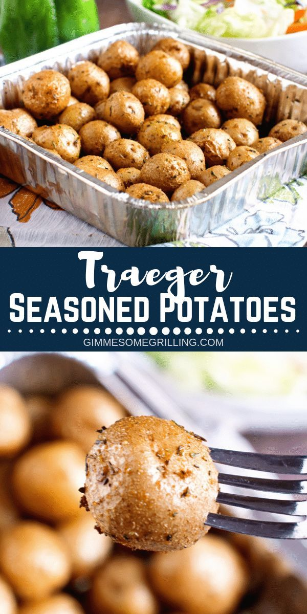 Quick And Easy Side Dish On The Traeger These Traeger Seasoned Potatoes Are Full Of Flavor And The Perfe Smoked Food Recipes Seasoned Potatoes Traeger Cooking