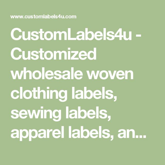 CustomLabels4u - Customized wholesale woven clothing labels, sewing labels, apparel labels, and tags