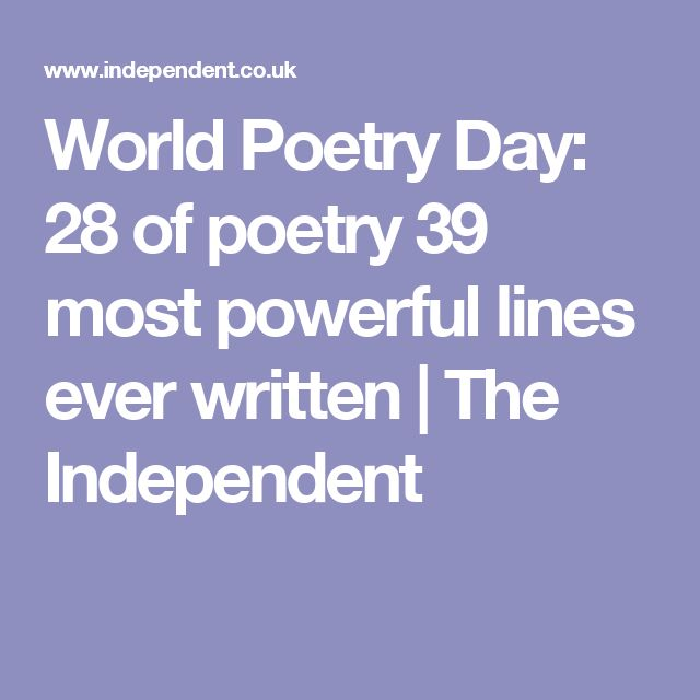 World Poetry Day: 28 of poetry 39 most powerful lines ever written | The Independent