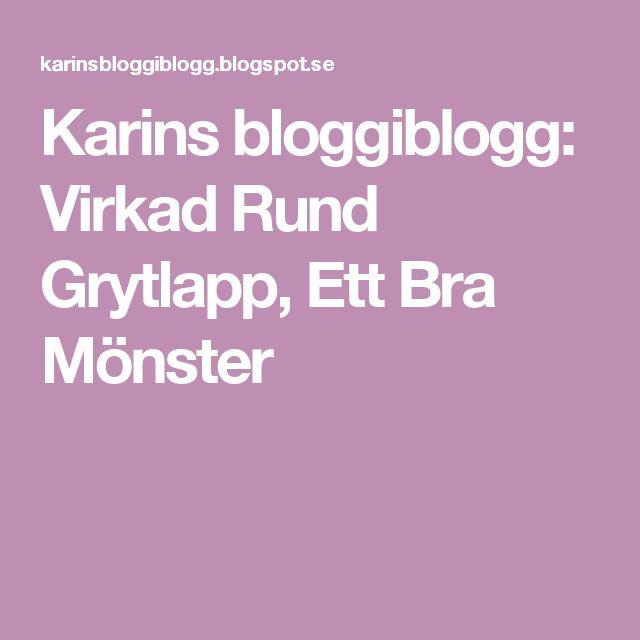 Karins bloggiblogg: Virkad Rund Grytlapp, Ett Bra Mönster