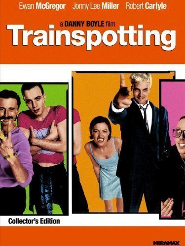 Trainspotting (1996)  My favorite. Ever.