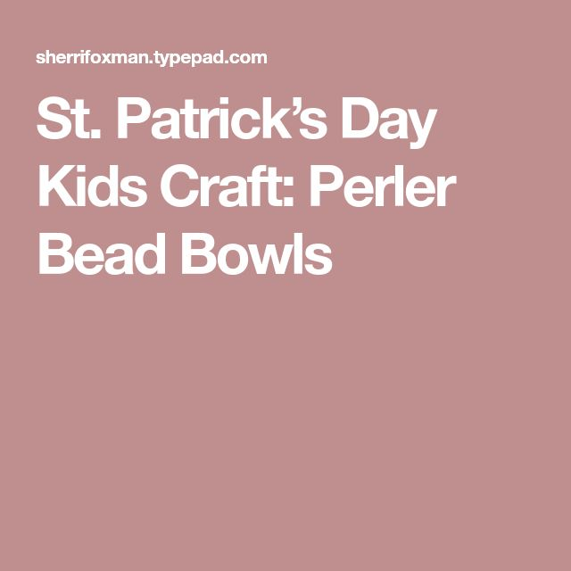 St. Patrick's Day Kids Craft: Perler Bead Bowls