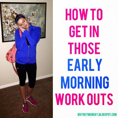 These tips have helped me so much when it comes to getting my work outs done in the morning!