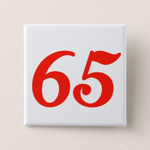 Number Sixty-five 65th Birthday Gifts Button