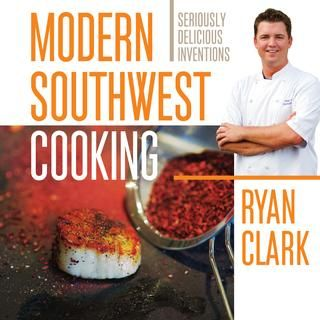 Modern Southwest Cooking Preview  Take a peek at three-time Tucson Iron Chef winner Ryan Clark's seriously delicious, sustainable, southwestern farm-to-fork inventions.