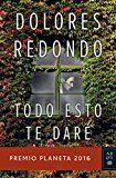 Todo esto te daré: Premio Planeta 2016 (Volumen independiente) (Spanish Edition)