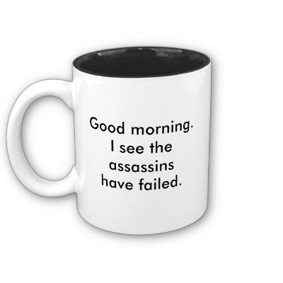 This cracks me up!!!  Assassins Coffee Mug - Zazzle