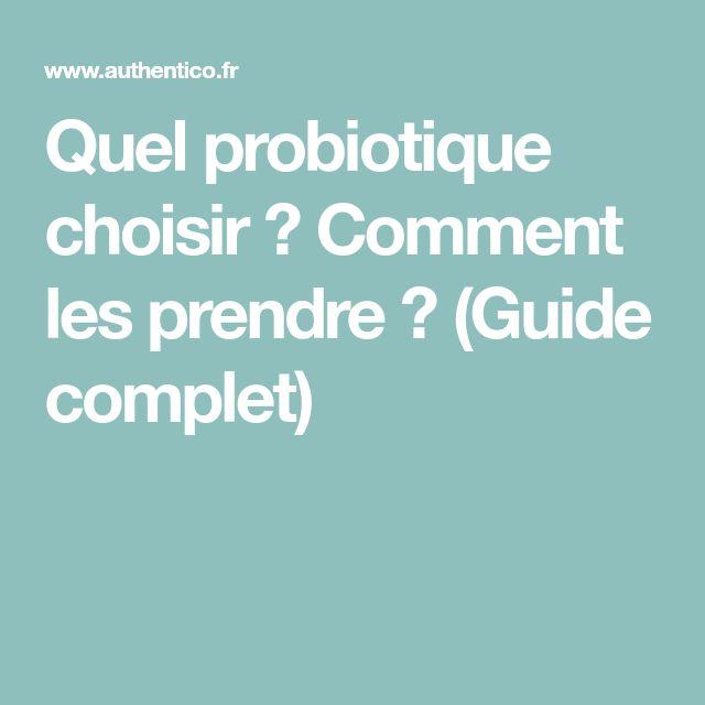 Quel probiotique choisir ? Comment les prendre ? (Guide complet)
