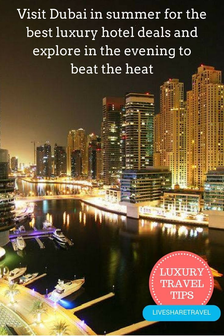 Travel   Illustration   Description   Visit Dubai in summer for some of the best luxury hotel deals in the world and explore in the evening to beat the heat. Discover our 9 tips for affordable luxury in Dubai. Places to go in Dubai / Things to do in Dubai / Travel tips / Travel discounts /...
