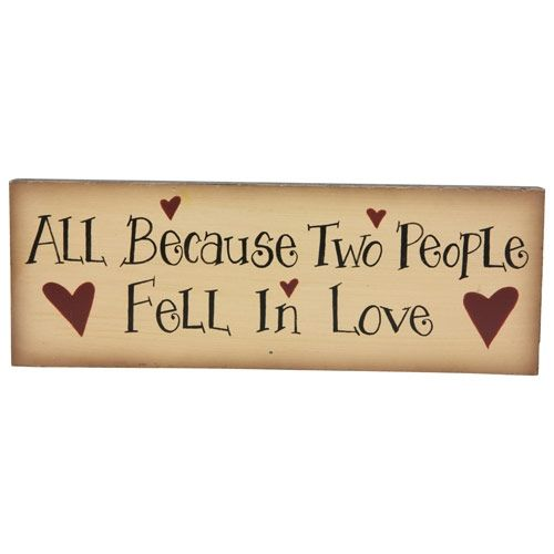 All Because Two People Fell in Love * 11 x 4 Wooden Plaque | karma boutique