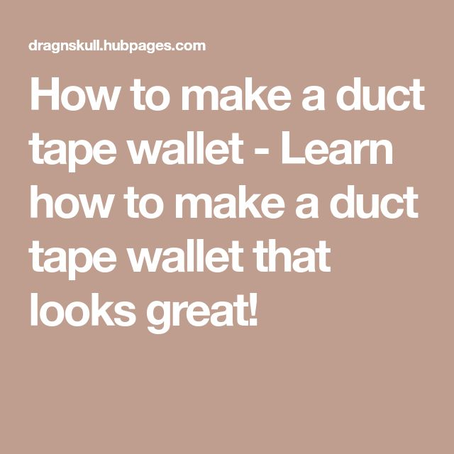 How to make a duct tape wallet - Learn how to make a duct tape wallet that looks great!