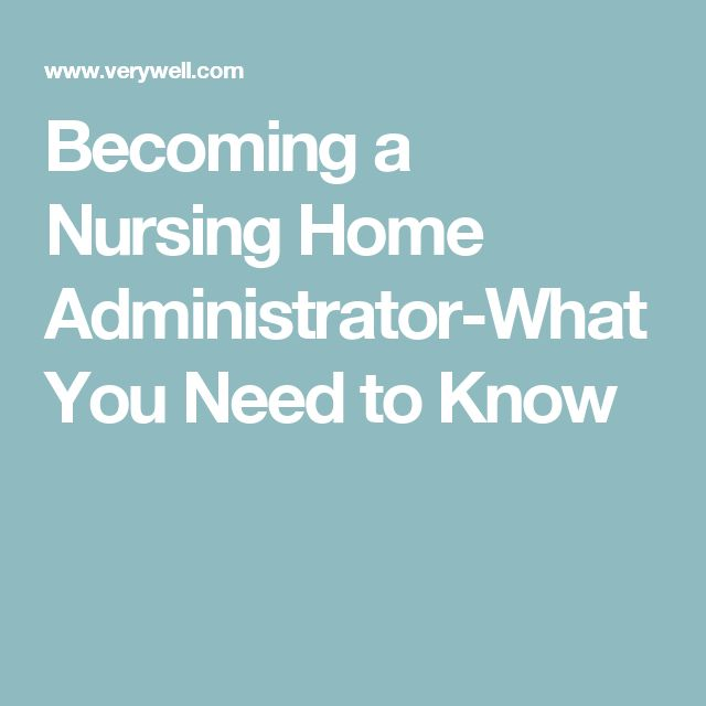 Becoming a Nursing Home Administrator-What You Need to Know