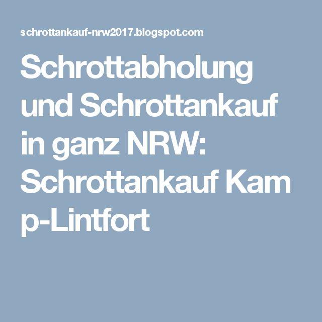 Schrottabholung und Schrottankauf in ganz NRW: SchrottankaufKamp-Lintfort