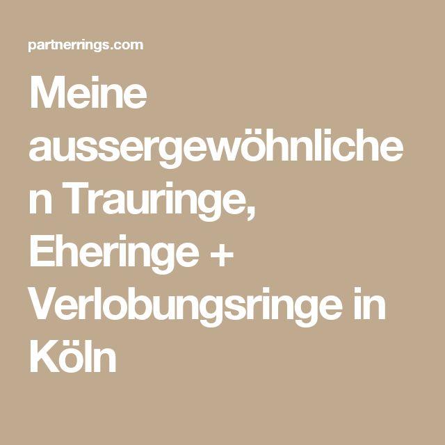 Meine aussergewöhnlichen Trauringe, Eheringe + Verlobungsringe in Köln