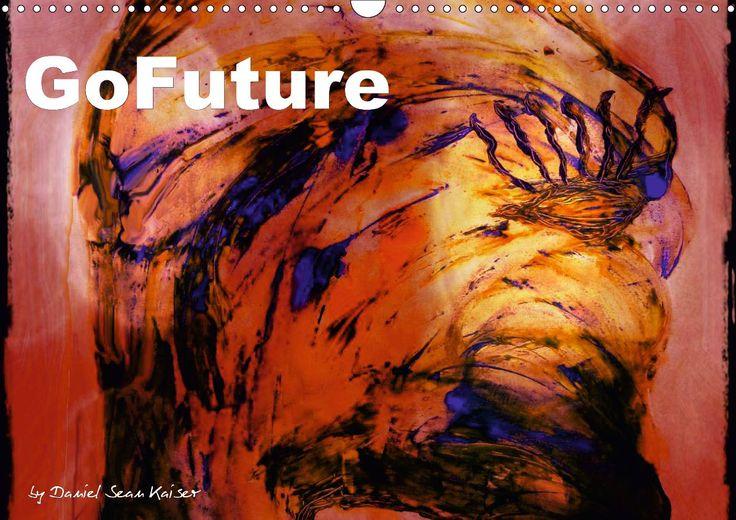 """PRODUKTBESCHREIBUNG Kunstkalender """"GoFuture"""" mit Aktuellen Pop Art- und Modern Art Werken des deutschen Künstlers Daniel Sean Kaiser. Mit diesem wunderschönen, fantasievollen, farbenprächtigen und inspirativen Kalendarium wird jeder Tag zum visuellen Rendezvous der Sinne."""