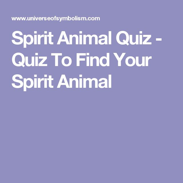 Spirit Animal Quiz - Quiz To Find Your Spirit Animal