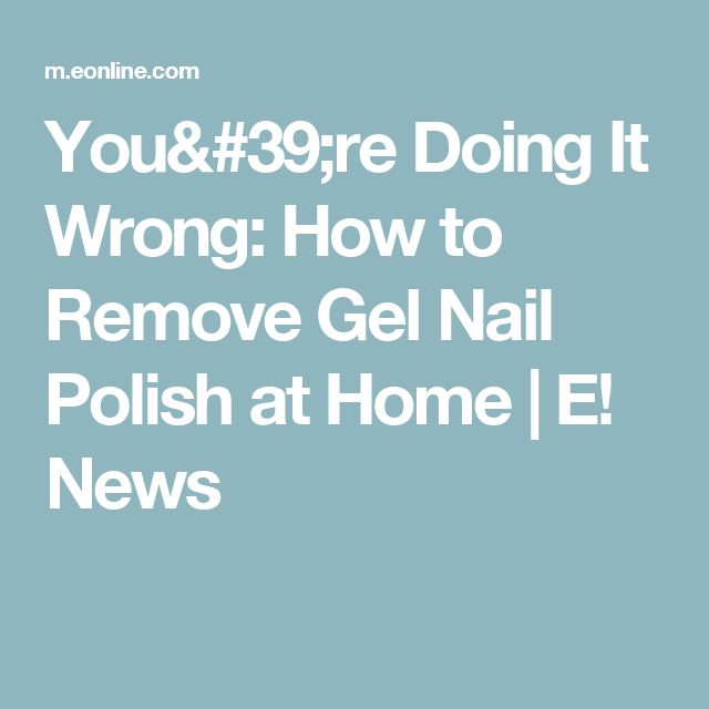1000+ Ideas About Remove Gel Nails On Pinterest