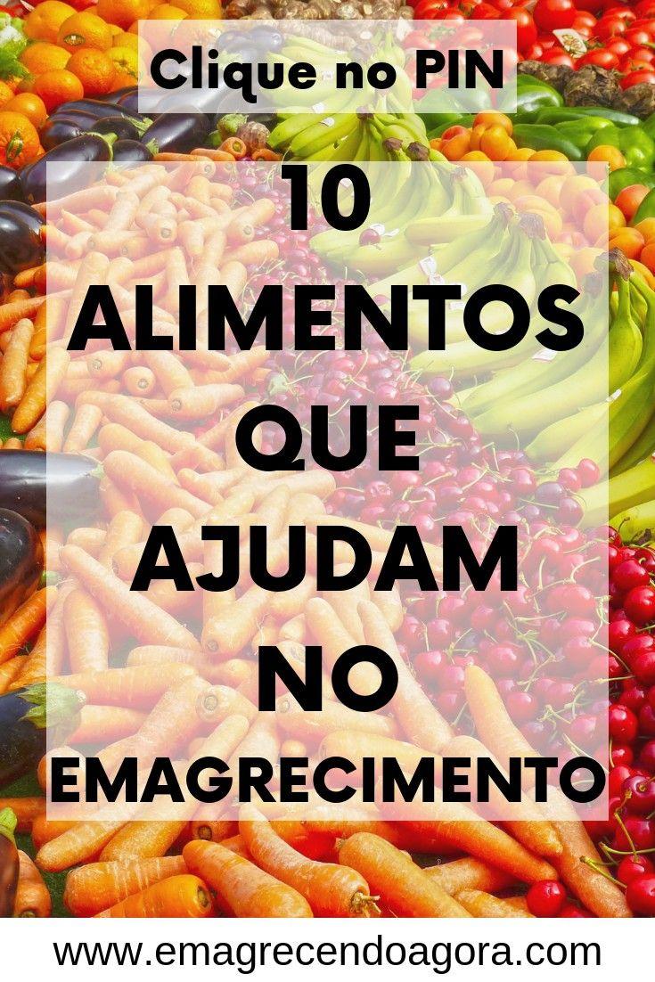 10 Alimentos Que Ajudam A Emagrecer Dicas Para Emagrecer Rapido