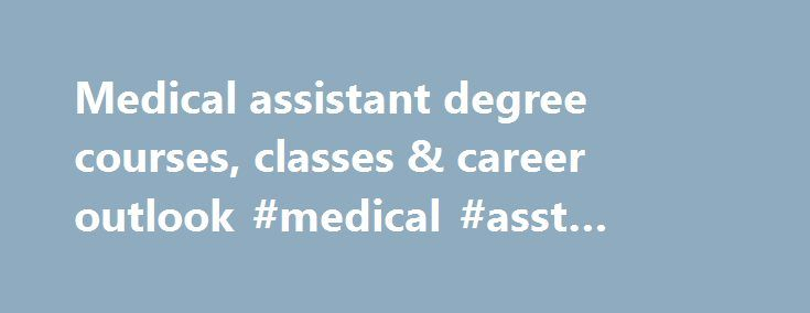 Medical assistant degree courses, classes & career outlook #medical #asst #school http://china.remmont.com/medical-assistant-degree-courses-classes-career-outlook-medical-asst-school/  # Medical Assistant Degree Why Everest As a Not-for Profit organization, Everest puts your training, development, and success first. The Computer Information Technology AAS program at Everest has been uniquely designed to deliver a flexible and job-focused experience. Up-to-date, hands-on job training for…