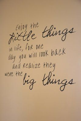 Yes!!!: Wall Decor, Little Things, Small Moments, Daily Reminder, Remember This, Big Things, Sweet Quotes, Favorite Quotes, True Stories