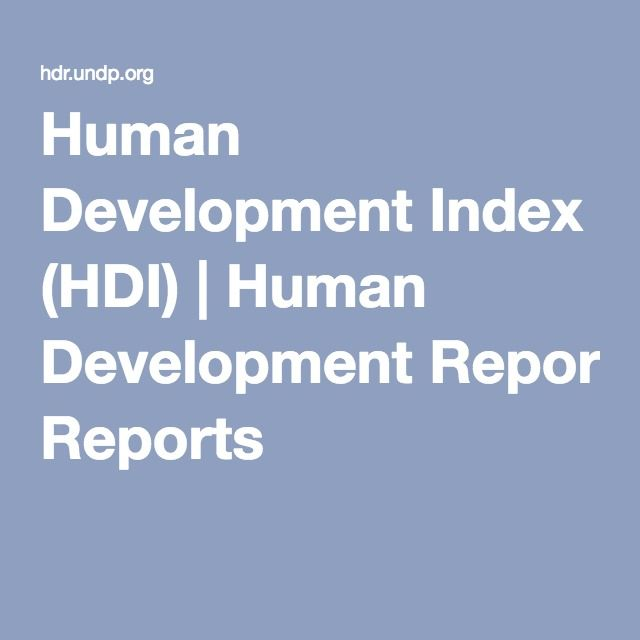 Human Development Index (HDI) --a composite statistic of life expectancy, education, and income per capita indicators