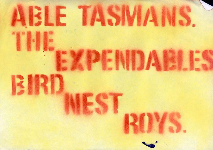 Able Tasmans, Expendables, Bird Nest Roys