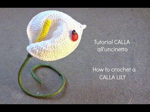Tutorial CALLA all'uncinetto   How to crochet a CALLA LILY - YouTube