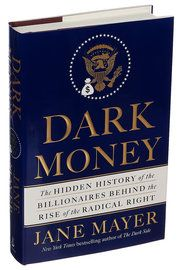 """Review: Jane Mayer's 'Dark Money,' About the Koch Brothers' Fortune and Influence - The New York Times 
