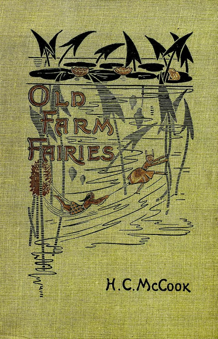 McCook, Henry C. Old farm fairies: a summer campaign in Brownie-land against King Cobweaver's pixies. 1895. (book cover)