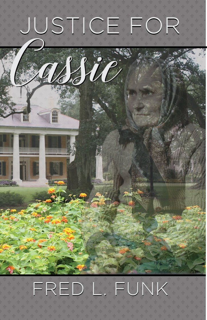 """NEW BOOK at INDIE BOOK SOURCE --- JUSTICE FOR CASSIE by Author Fred Funk LINK:  http://www.carternovels.com/author-fred-funk.html Genre: Historical Fiction """".....Elise Brighton's beloved aunt, Cassie Bienville died at the hand of those who had been entrusted to care for her in her declining years; not through simple negligence but through fraud and outright homicide. The evidence was brutally damning, yet ...""""Read more at LINK above."""