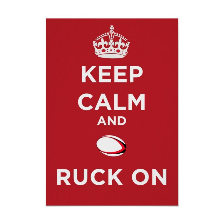 Keep Calm And Ruck On Rugby Poster. http://www.zazzle.com/keep_calm_and_ruck_on-228562774964666854 #Rugby #poster #humor #humour #funny
