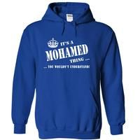Its a MOHAMED Thing, You Wouldnt Understand!