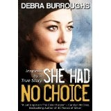 She Had No Choice, a Tale of Love and Survival (Kindle Edition)By Debra Burroughs
