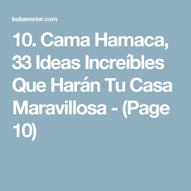 10. Cama Hamaca, 33 Ideas Increíbles Que Harán Tu Casa Maravillosa - (Page 10)