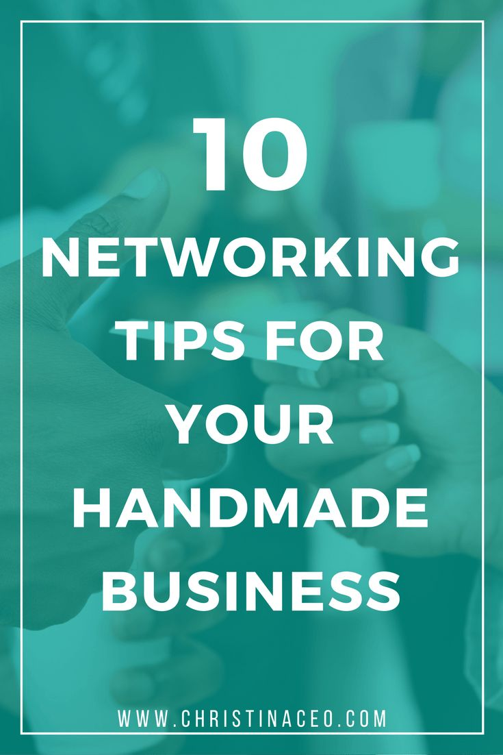 10 Networking Tips for Your Handmade Business
