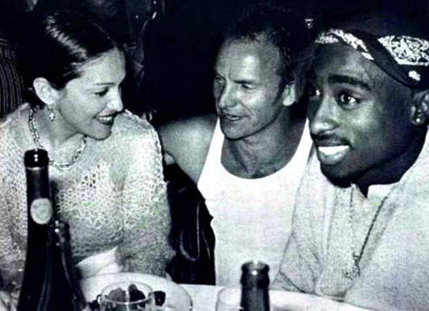 Madonna Louise Ciccone, Sting, and Tupac Shakur