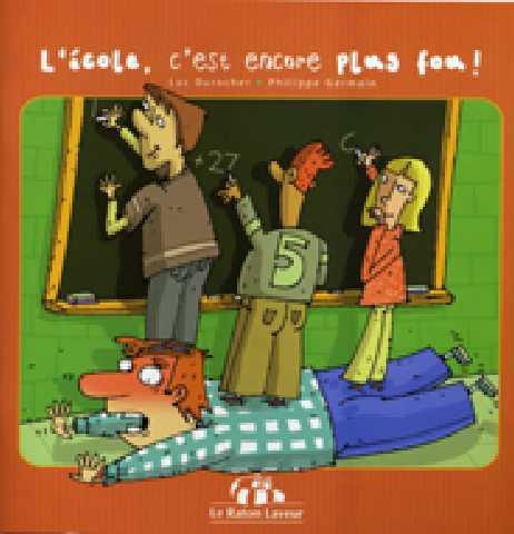 L'école, c'est encore plus fou!, Luc Durocher, illustré par Philippe Germain, Bayard Canada, coll. Raton laveur, 24 pages (album)