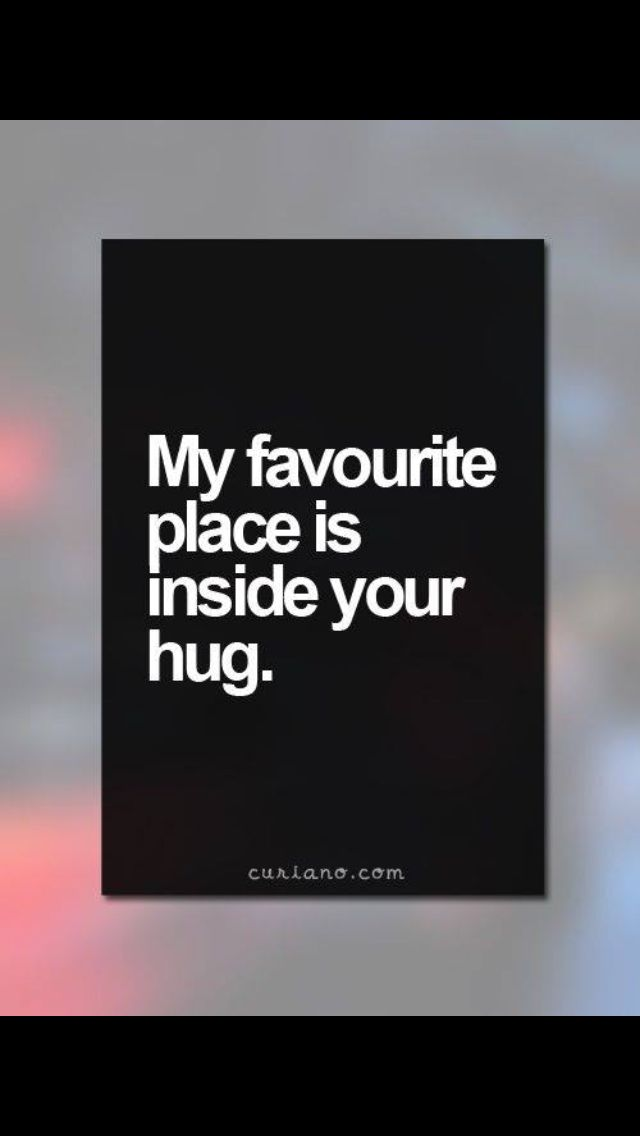 I remember when we were separated and when we met up he hugged me. I could feel his love pour out in that hug. It left me speechless . In his arms is my favorite place