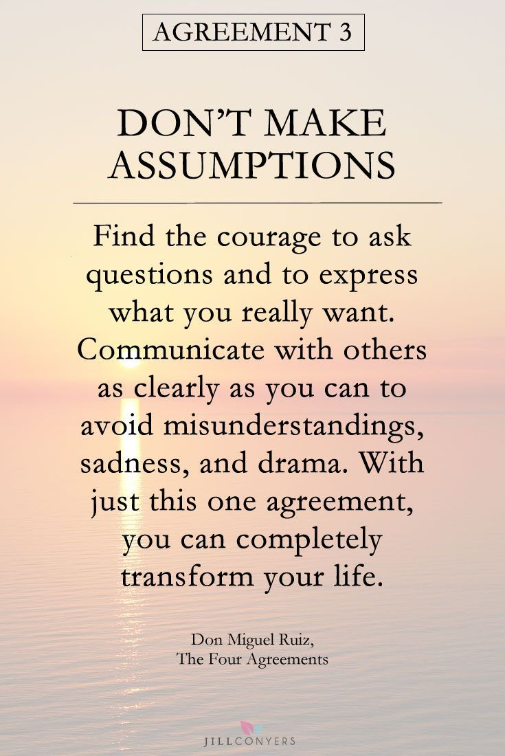 Assumptions and accusations always cause drama. Don't ever assume anything, especially when there is always a lot more to a story and 2 sides to a story.