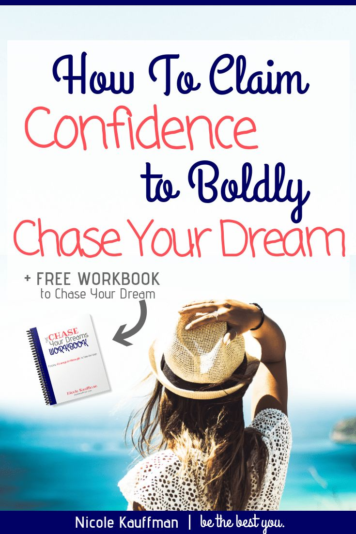 How to claim the confidence to boldly chase your dream
