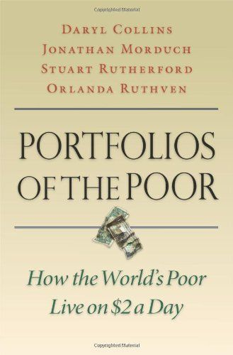 """Portfolios of the Poor: How the World's Poor Live on $2 a Day"" by Daryl Collins 